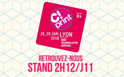Salon C!Print 2016 à Lyon
