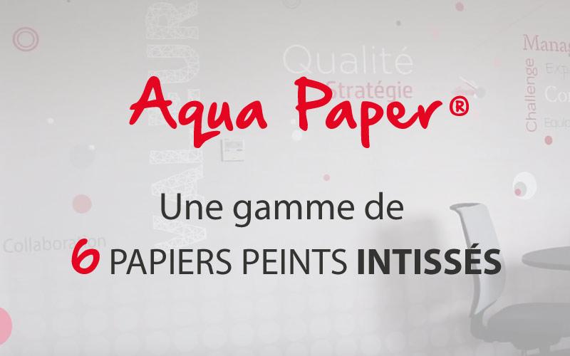 Aqua Paper - Gamme de 6 papiers peints intissés