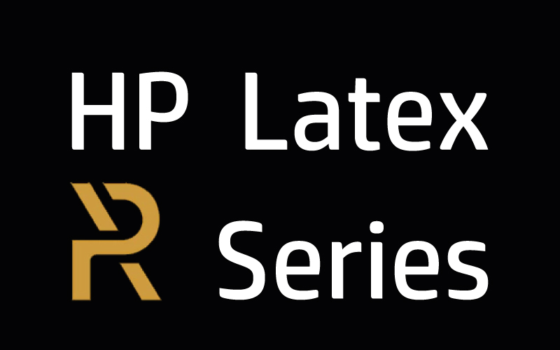 HP latex R series